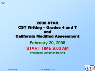 2008 STAR CST Writing   Grades 4 and 7 and California Modified Assessment