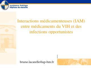 Interactions m dicamenteuses IAM entre m dicaments du VIH et des infections opportunistes