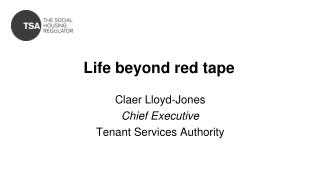 Life beyond red tape