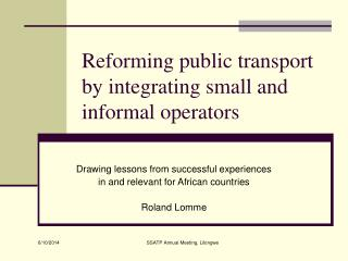 Reforming public transport  by integrating small and informal operators