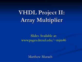 VHDL Project II: Array Multiplier