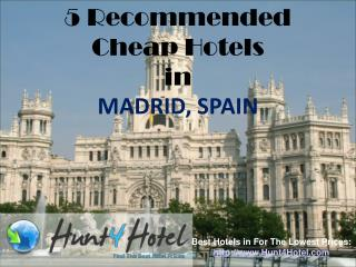 Madrid - 5 Recommended Cheap Hotels