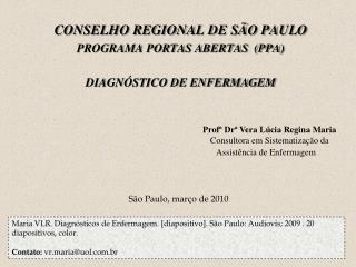 CONSELHO REGIONAL DE S O PAULO PROGRAMA PORTAS ABERTAS  PPA  DIAGN STICO DE ENFERMAGEM