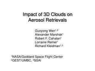 Impact of 3D Clouds on  Aerosol Retrievals