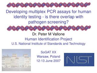 Developing multiplex PCR assays for human identity testing - is there overlap with pathogen screening