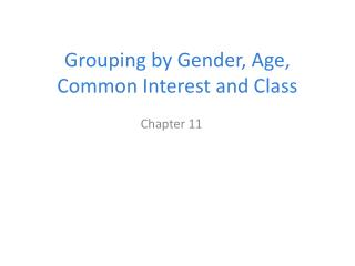 Grouping by Gender, Age, Common Interest and Class