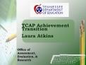 TCAP Achievement Transition  Laura Atkins