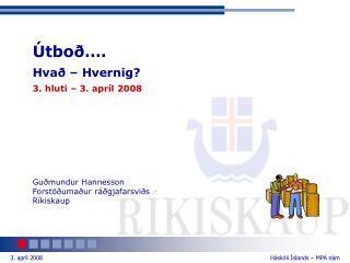 tbo  . Hva    Hvernig 3. hluti   3. apr l 2008