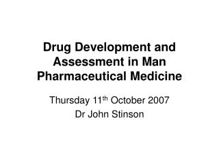 Drug Development and Assessment in Man Pharmaceutical Medicine