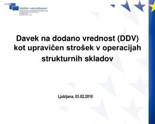 Davek na dodano vrednost DDV kot upravicen stro ek v operacijah strukturnih skladov