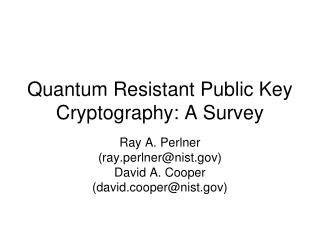 Quantum Resistant Public Key Cryptography: A Survey
