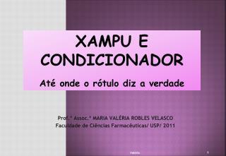 Prof.  Assoc.  MARIA VAL RIA ROBLES VELASCO Faculdade de Ci ncias Farmac uticas