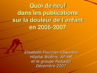 Quoi de neuf  dans les publications  sur la douleur de l enfant  en 2006-2007