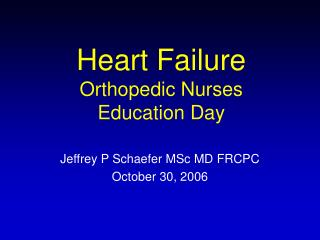Heart Failure Orthopedic Nurses Education Day