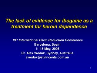The lack of evidence for ibogaine as a treatment for heroin dependence
