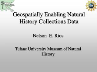 Geospatially Enabling Natural History Collections Data