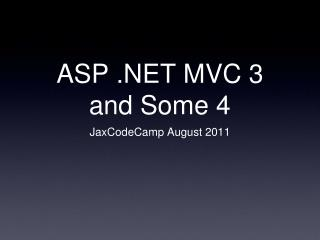ASP  MVC 3 and Some 4