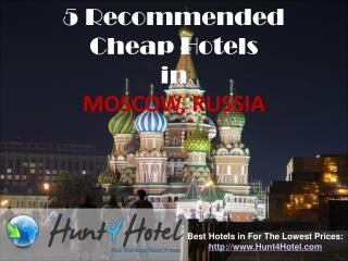 Moscow - 5 Recommended Cheap Hotels