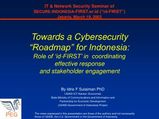 Towards a Cybersecurity  Roadmap  for Indonesia: Role of  id-FIRST  in  coordinating  effective response and stakeholder