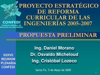 PROYECTO ESTRAT GICO DE REFORMA CURRICULAR DE LAS INGENIER AS 2005-2007  PROPUESTA PRELIMINAR