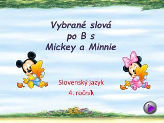 Vybran  slov   po B s  Mickey a Minnie