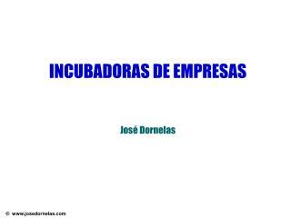 INCUBADORAS DE EMPRESAS   Jos  Dornelas