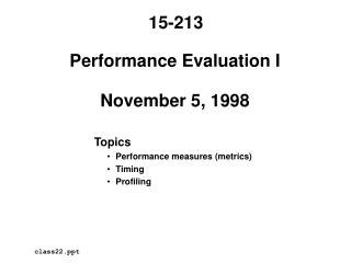 Performance Evaluation I  November 5, 1998