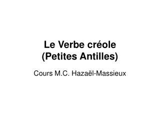 Le Verbe cr ole  Petites Antilles