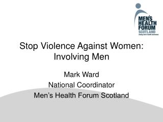Stop Violence Against Women: Involving Men