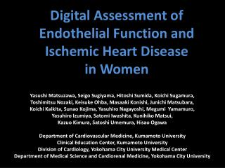 Digital Assessment of  Endothelial Function and  Ischemic Heart Disease  in Women