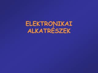 ELEKTRONIKAI ALKATR SZEK