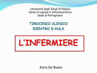 Universit  degli Studi di Padova Corso di Laurea in Infermieristica Sede di Portogruaro