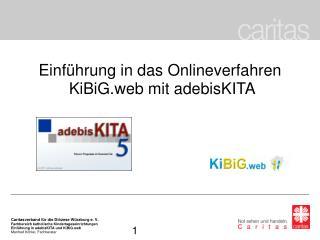 Caritasverband f r die Di zese W rzburg e. V. Fachbereich katholische Kindertageseinrichtungen Einf hrung in adebisKITA