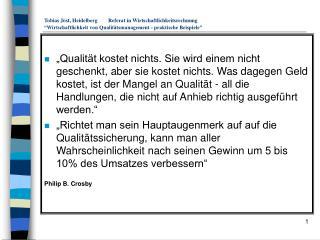 Tobias J st, Heidelberg Referat in Wirtschaftlichkeitsrechnung  Wirtschaftlichkeit von Qualit tsmanagement - praktische