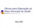 Oficina para Elabora  o do Plano Municipal de Sa de