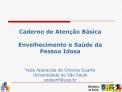 Caderno de Aten  o B sica   Envelhecimento e Sa de da  Pessoa Idosa   Yeda Aparecida de Oliveira Duarte Universidade de