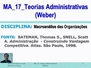 MA_17_Teorias Administrativas Weber