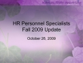 HR Personnel Specialists Fall 2009 Update