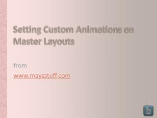 Setting Custom Animations on Master Layouts