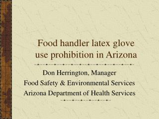 Food handler latex glove use prohibition in Arizona