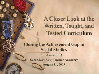 A Closer Look at the Written, Taught, and Tested Curriculum