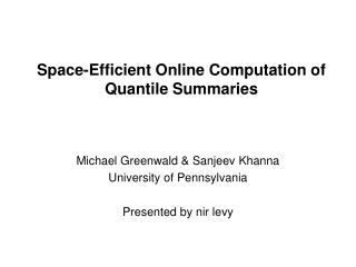 Space-Efficient Online Computation of Quantile Summaries