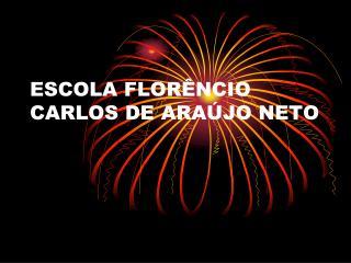 ESCOLA FLOR NCIO CARLOS DE ARA JO NETO