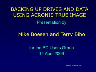 BACKING UP DRIVES AND DATA USING ACRONIS TRUE IMAGE