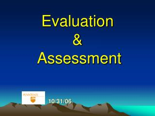 Evaluation    Assessment