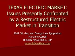TEXAS ELECTRIC MARKET: Issues Presently Confronted by a Restructured Electric Market in Transition