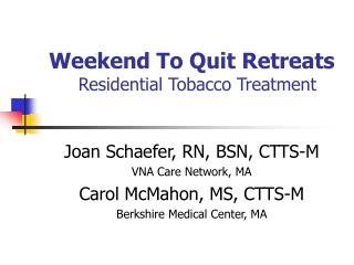 Weekend To Quit Retreats       Residential Tobacco Treatment