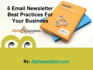 6 Email Newsletter Best Practices For Your Business