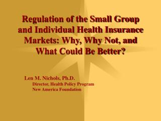 Regulation of the Small Group and Individual Health Insurance Markets: Why, Why Not, and What Could Be Better