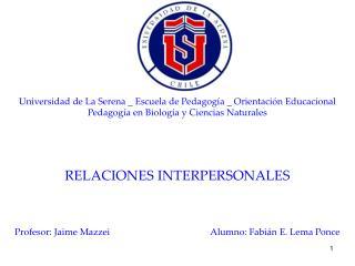 Universidad de La Serena _ Escuela de Pedagog a _ Orientaci n Educacional Pedagog a en Biolog a y Ciencias Naturales